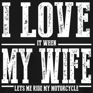 Motorcycle - I Love My Wife Funny Motorcycle