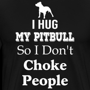 Pitbull - Funny I Hug My Pitbull So I Don't Chok
