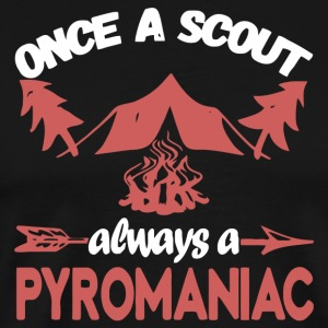 Once A Scout Always A Pyromaniac