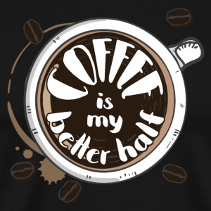 Coffee is my better half