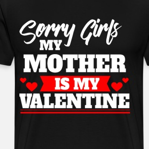 Sorry Girls My Mother Is My Valentine Cupids