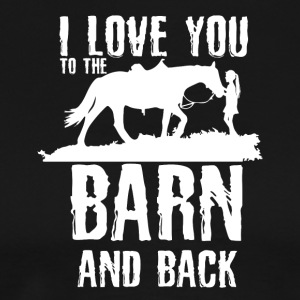 I Love You To The Barn and Back - Horse Riding