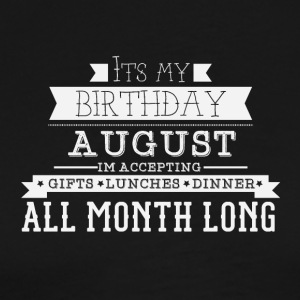 AUGUST its my birthday month