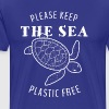 Please Keep the Sea Plastic Free - Turtle - Men's Premium T-Shirt