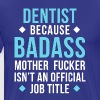 Dentist Badass Professions Dental T Shirt - Men's Premium T-Shirt