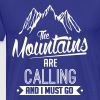 Skiing: the mountains are calling - Men's Premium T-Shirt