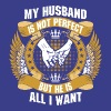 My Husband Is Not Perfect But He Is All I Want - Men's Premium T-Shirt