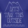 Let's take this outside - Men's Premium T-Shirt