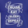 Cruise Eat Sleep Repeat Cruising T-shirt - Men's Premium T-Shirt