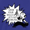 Bowling Grab Your Balls Lets Go Bowling - Men's Premium T-Shirt