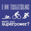 I do triathlon - what is your superpower - Men's Premium T-Shirt