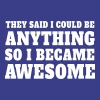 So I became Awesome - Men's Premium T-Shirt
