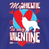 My Sheltie Is My Valentine Funny Dog Lover T-Shirt - Men's Premium T-Shirt