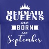 September Mermaid Queens - Men's Premium T-Shirt