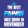 The Best Papaw Was Born In November - Men's Premium T-Shirt