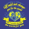 Would not Change You for The World - Men's Premium T-Shirt