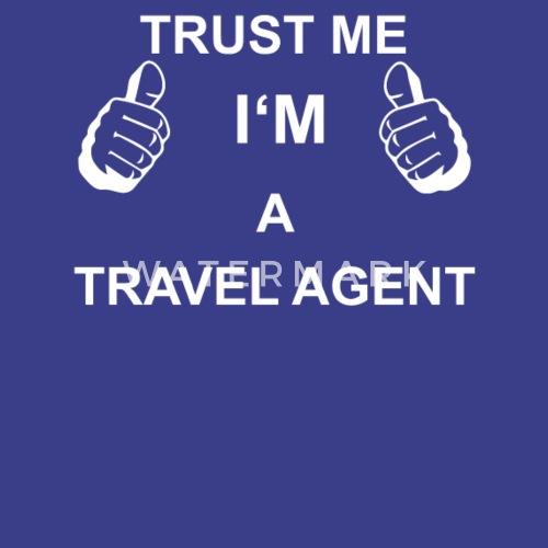 TRUST ME I M TRAVEL AGENT Men's Premium T-Shirt | Spreadshirt