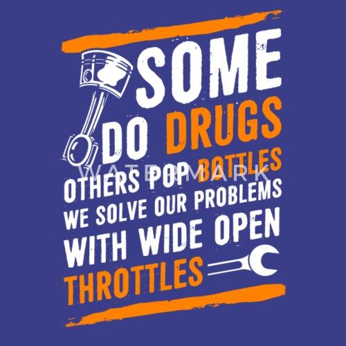 1218567b22a34b Some Do Drugs Others Pop Bottles We Solve Problems Men s Premium T ...