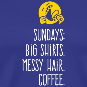 Sundays: Oversized Shirts.Messy Hair. Coffee. - Men's Premium T-Shirt
