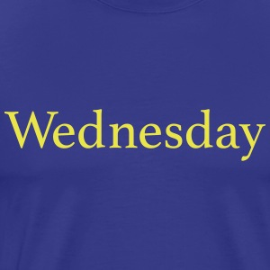 Wednesday - Day of the week - Men's Premium T-Shirt