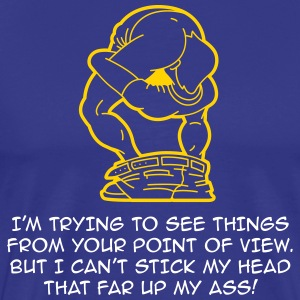 I Try To Look At Things From Your Point Of View - Men's Premium T-Shirt
