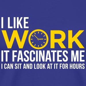 I Can Look At For Hours Work! - Men's Premium T-Shirt