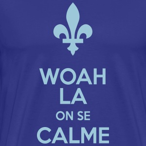 Quebec Woah La, On Se Calme! - Men's Premium T-Shirt