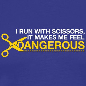 I Run With Scissors It Makes Me Feel Dangerous! - Men's Premium T-Shirt