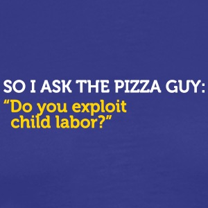 Delivery Service Jokes - Support Child Labor - Men's Premium T-Shirt