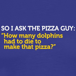 Delivery Service Jokes - How Many Dolphins Died? - Men's Premium T-Shirt