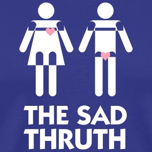 The Sad Truth About Men And Women - Men's Premium T-Shirt