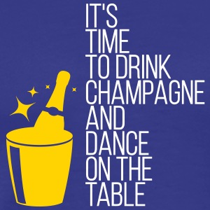 Time To Drink Champagne And Dance On The Table - Men's Premium T-Shirt