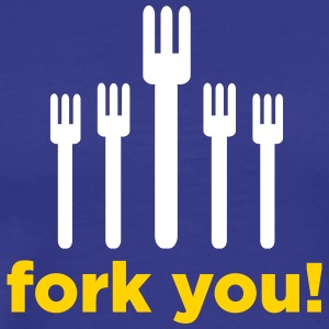 Fork You! - Men's Premium T-Shirt