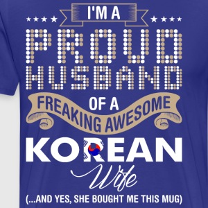 Im A Proud Husband Of A Freaking Awesome Korean Wi - Men's Premium T-Shirt