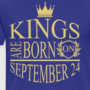 Kings are born on September 24 - Men's Premium T-Shirt