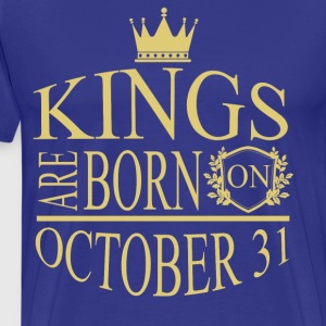 Kings are born on October 31 - Men's Premium T-Shirt