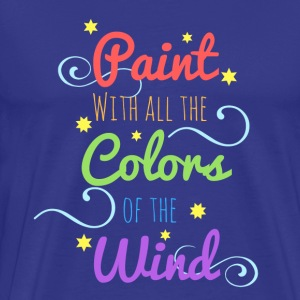Paint with all the Colors of the Wind - Men's Premium T-Shirt