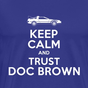Keep Calm and Trust Doc Brown - Men's Premium T-Shirt