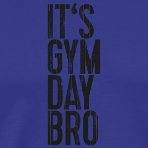 It's Gym Day Bro - Men's Premium T-Shirt