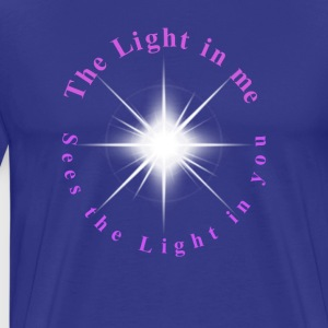 The Light in me sees the Light in you - Men's Premium T-Shirt