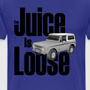 The Juice Is Loose Bronco - Men's Premium T-Shirt