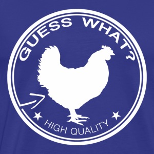 Guess What Chicken - Men's Premium T-Shirt