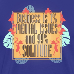Business Is - Men's Premium T-Shirt