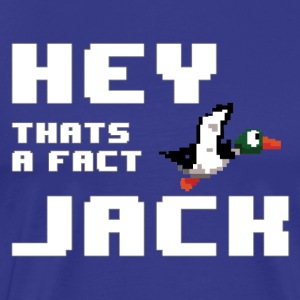 Hey That's A Fact Jack - Men's Premium T-Shirt