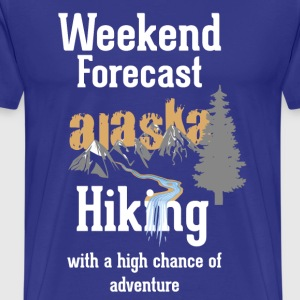 Weekend Forecast | Hiking Alaska - Men's Premium T-Shirt