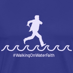 Walking on Water Faith 2 - Men's Premium T-Shirt