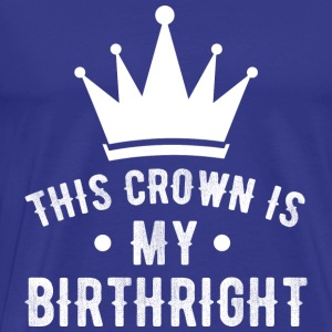 My Birthright! - Men's Premium T-Shirt
