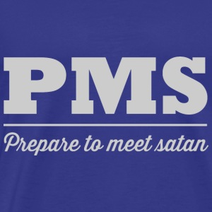 PMS Prepare to meet satan - Men's Premium T-Shirt