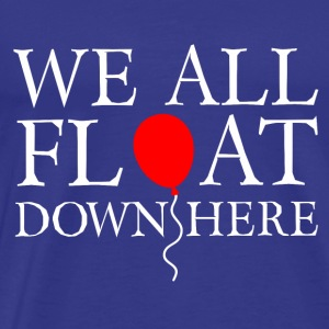 We all float down here - Men's Premium T-Shirt