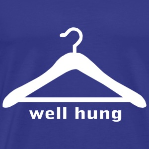 WELL HUNG T SHIRT S M L XL 2XL 3XL funny sex humor - Men's Premium T-Shirt